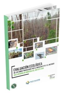 Documento de la evaluacion ecologica de los daños provocados por el hucarán otto y el incendio en la reserva de biosfera del sur este 2018